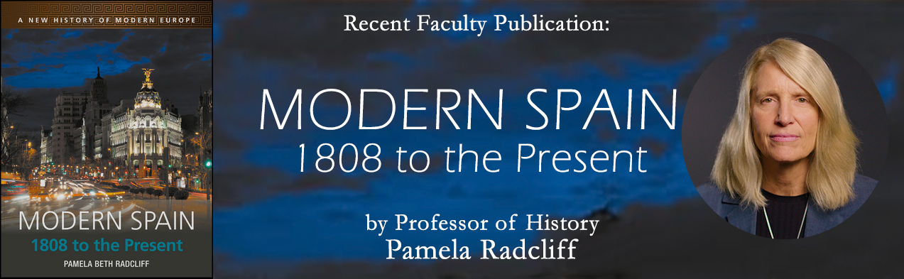 Recent Publication: Modern Spain, 1808 to the Present by Pamela Radcliff